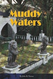 MUDDY WATERS - I can see clearly now the reign has gone ebook by John Turton