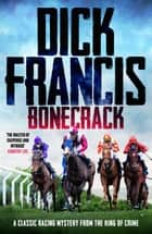 Bonecrack - A classic racing mystery from the king of crime ebook by Dick Francis