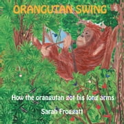 ORANGUTAN SWING ebook by Sarah Froggatt
