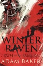 Winter Raven ebook by Adam Baker