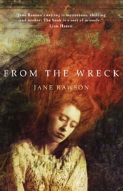From the Wreck ebook by Jane Rawson