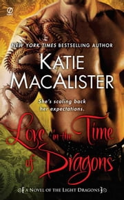 Love in the Time of Dragons - A Novel of the Light Dragons ebook by Katie Macalister