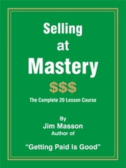 Selling at Mastery ebook by Jim Masson