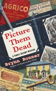 Picture Them Dead ebook by Brynn Bonner