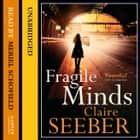 Fragile Minds audiobook by Claire Seeber