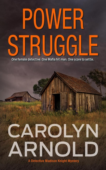 Power Struggle - Detective Madison Knight Series, #8 ebook by Carolyn Arnold