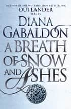 A Breath Of Snow And Ashes - (Outlander 6) ebook by