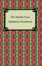 The Marble Faun ebook by Nathaniel Hawthorne