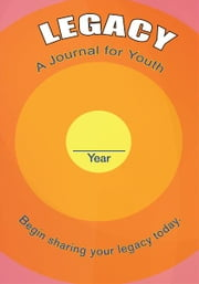 Legacy - A Journal for Youth ebook by Wendy Soria