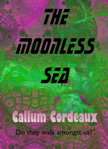 The Moonless Sea - Mirocele Series, #2 ebook by Callum Cordeaux