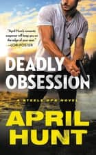 Deadly Obsession ebook by April Hunt
