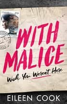 With Malice ebook by Eileen Cook