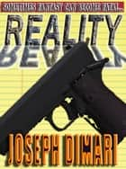 Reality ebook by Joseph DiMari