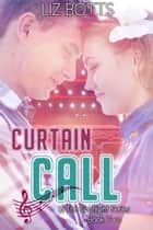 Curtain Call ebook by Liz Botts