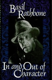 In and Out of Character ebook by Basil Rathbone