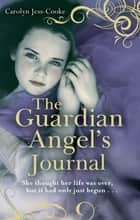 The Guardian Angel's Journal ebook by Carolyn Jess-Cooke