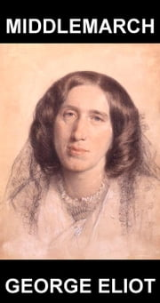Middlemarch [con Glossario in Italiano] ebook by George Eliot,Eternity Ebooks