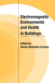 Electromagnetic Environments and Health in Buildings ebook by Derek Clements-Croome