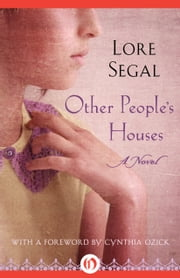 Other People's Houses - A Novel ebook by Lore Segal,Cynthia Ozick