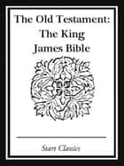 The King James Bible ebook by Various