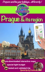 Travel eGuide: Prague & its region - Discover the pearl of the Czech Republic and Central Europe! ebook by Cristina Rebiere, Olivier Rebiere