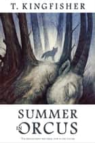 Summer in Orcus ebook by T. Kingfisher