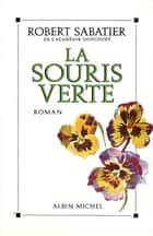 La Souris verte eBook by Robert Sabatier
