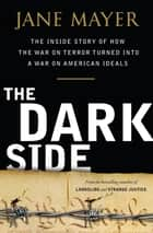 The Dark Side ebook by Jane Mayer