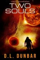 Two Souls ebook by DL Dunbar