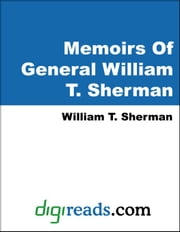 Memoirs Of General William T. Sherman ebook by Sherman, William T.