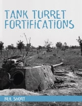 Tank Turret Fortifications ebook by Neil Short