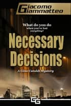 Necessary Decisions ebook by Giacomo Giammatteo