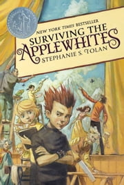 Surviving the Applewhites ebook by Stephanie S. Tolan