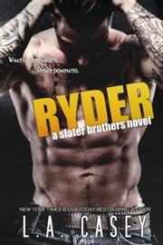 Ryder - Slater Brothers, #4 ebook by L.A. Casey