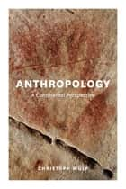Anthropology ebook by Christoph Wulf,Deirdre Winter,Elizabeth Hamilton,Margitta Rouse,Richard J. Rouse