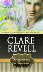 Forget-Me-Nots in September - A Romantic Suspense for Every Month of the Year ebook by Clare Revell
