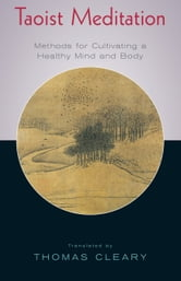 Taoist Meditation - Methods for Cultivating a Healthy Mind and Body ebook by Thomas Cleary