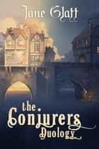 The Conjurers Duology ebook by Jane Glatt