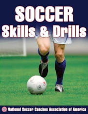 Soccer Skills & Drills ebook by National Soccer Coaches Association of America