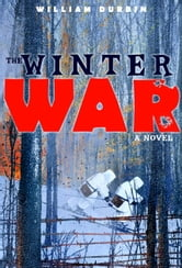 The Winter War: A Novel ebook by William Durbin