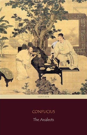 The Analects (Centaur Classics) ebook by Confucius
