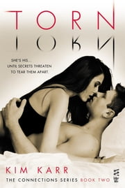 Torn - The Connections Series ebook by Kim Karr