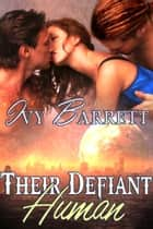 Their Defiant Human ebook by Ivy Barrett