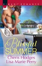 Blissful Summer - Make You Mine Again\Unraveled ebook by Cheris Hodges, Lisa Marie Perry