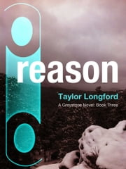 Reason (A Greystone Novel #3) ebook by Taylor Longford