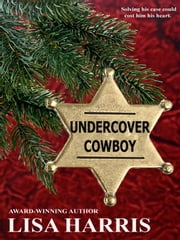 Undercover Cowboy ebook by Lisa Harris