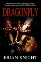 Dragonfly ebook by Brian Knight