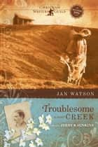 Troublesome Creek ebook by Jan Watson