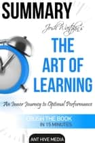 Josh Waitzkin's The Art of Learning: An Inner Journey to Optimal Performance | Summary ebook by Ant Hive Media