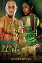 Mate Not Wanted - 0 ebook by Selena Illyria